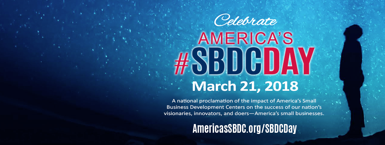 Join in the Celebration: America's SBDC Day March 21, 2018