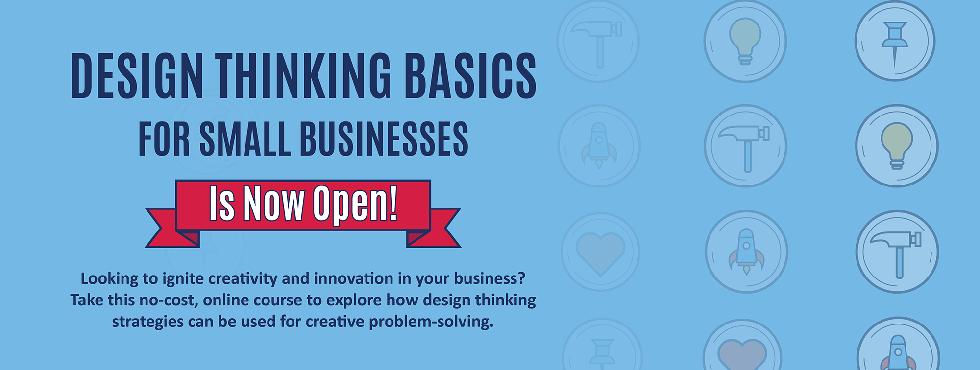 Take the Design Thinking Basics course to ignite creativity and innovation in your business